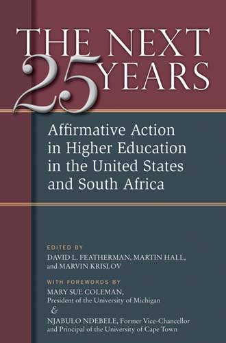 The next twenty-five years : affirmative action in higher education in the United States and South Africa